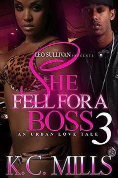 She Fell For A Boss 3: An Urban Love Tale by K.C. Mills…