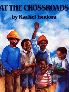 At the Crossroads by Rachel Isadora,http://www.amazon.com/dp/0688131034/ref=cm_sw_r_pi_dp_aJW8sb18FK51WNQ4  Love the pictures in this book. They almost speak more than the story. Used it in a culture lesson with my Kindergarteners. They loved the pictures.