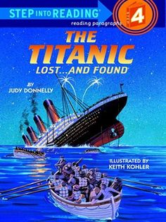 The Titanic: Lost.and Found (Step into Reading Book Series: A Step 4 Book) by Judy Donnelly Good Books, Books To Read, My Books, Free Books Online, Reading Online, Early Readers, Penguin Random House, Reading Levels, Kids Reading