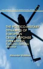 The Politico-Military Dynamics of European Crisis Response Operations   IES: The Institute for European Studies