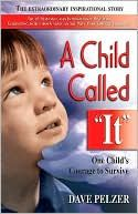 """A Child Called """"It"""".  The author Dave Pelzer, came to our church and spoke about his story.  A true testiment.  God bless him for sharing it."""