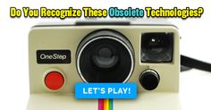 Do You Recognize These Obsolete Technologies?