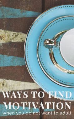 Ways to find motivation (when you don't want to adult) – CRU Dinnerware