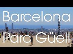 Barcelona - Parc Güell etc (Stabilised GoPro Hero 4 Silver) - YouTube