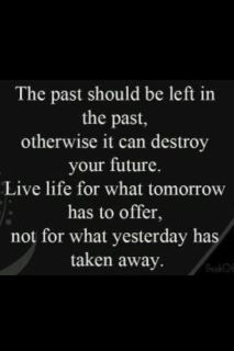 The past...is just that...forget about it!