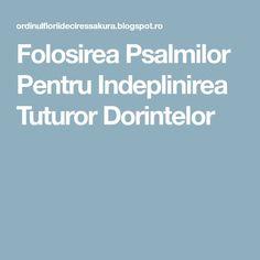 Folosirea Psalmilor Pentru Indeplinirea Tuturor Dorintelor Spirituality, Character, Folklore, Spiritual, Lettering