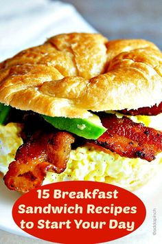 15 Homemade Breakfast Sandwich Ideas to Start Your Day off Right