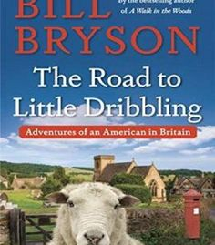 The Road To Little Dribbling: Adventures Of An American In Britain PDF
