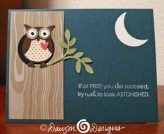 Stampin' Up, another fun owl card. Crescent moon is a nice touch.