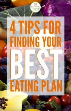 The best tips to to sort through all the mumbo-jumbo to find your best eating plan. | Fit Bottomed Eats