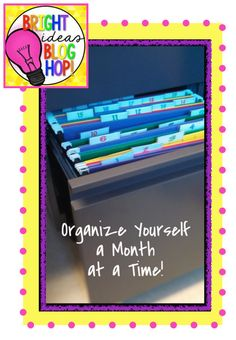 Teaching Ever After....: Organizing Yourself A Month at a Time! A Bright Idea from Teaching Ever After (blog)