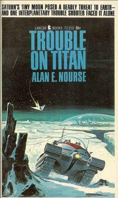 1967 Trouble on Titan - Alan E. Nourse(1928-92) - cover artist Ed Valigursky -