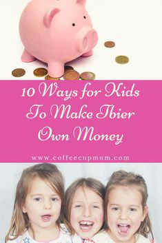 10 ways for kids to earn their own money - ideas and tips on how kids can earn their own money