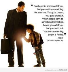 The Pursuit of 'Happyness' <3