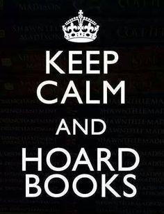 Hoard books....