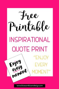free printable inspirational quote print enjoy-every-moment