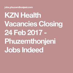 KZN Health Vacancies Closing 24 Feb 2017 - Phuzemthonjeni Jobs Indeed Feb 2017, Care Worker, Closer, Health, India, Health Care, Salud