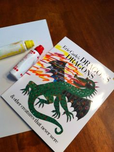 Dragons Dragons by Eric Carle Try this fun art activity with your kids.