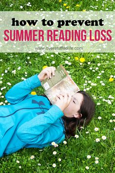 Ideas and tips for getting your children to read this summer. Reading throughout the summer is the best way to prevent summer reading/learning loss. Plus, book lists that are appropriate for your child's age. #overstuffedlife