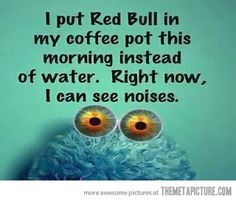 """Red Bull + Coffee…= Scary? My son and I once shared an """"energy drink"""" (not Red Bull). At the same time we looked at each and said things like """"Oh this is not good... I fell like I'm having a heart attack mom...  My insides are both imploding and exploding...  I'm supposed to go to work FEELING LIKE THIS???"""" We forever pass on energy drink experimentation!"""