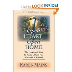 Open Heart Open Home- The Hospitable Way to make others feel Welcome and Wanted- Karen Mains