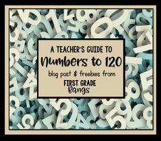 This blog post spells out all you need to know about teaching young students about numbers to 120.  Includes a freebie math lesson and a free math center to use with your students.