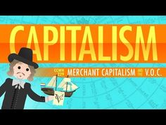 Capitalism and the Dutch East India Company: Crash Course World History 229 by thecrashcourse: