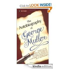 Autobiography Of George Muller. Amazing prayer life!