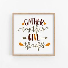 Gather Together Give Thanks Display this lovely Gather Together sign over a mantle or hang it in your dining room or living room. You can download and print this file instantly giving you the flexibility to print at a variety of sizes! Printing tip: For best results, print your art on fine art Affordable Wall Art, Group Boards, Give Thanks, Farmhouse Decor, Thankful, Country Farmhouse Decor, Country Home Decorating