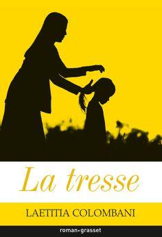 La tresse de Laetitia Colombani, Grasset&Fasquelle  Chroniqué sur www.startingbooks.com