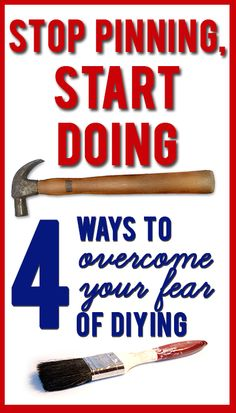 Love these tips! How to get the courage to start DIYing when you have no idea what you;re doing!