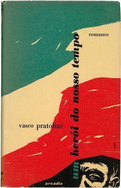 Design by Victor Palla, 1959, Um herói do nosso tempo, Vasco Pratolini, Editora Arcádia.