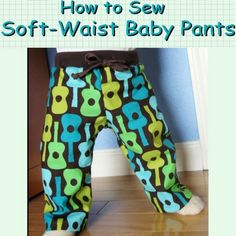 howto sew newborn prop pants | How to Sew SOFT WAIST BABY PANTS for infants and toddlers PDF Pattern ...