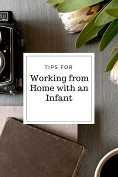 Tips for working from home with an infant #workathomemom