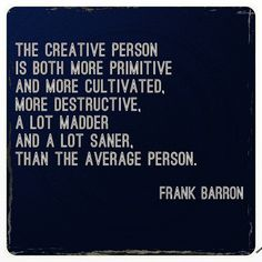 Creative person quote by Frank Barron~Image via doveandhedge