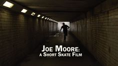 Joe Moore: a Short Skate Film - http://DAILYSKATETUBE.COM/joe-moore-a-short-skate-film/ - http://www.youtube.com/watch?v=aEzChu_rFiI&feature=youtube_gdata  Film/Edit: http://www.BrettNovak.com Music: http://youwillgetwellsoon.com More of Joe: http://youtube.com/AnySkate  I finally had the chance to capture footage from an incredible skateboarder that I've had my sights on for ... - film, moore, short, skate