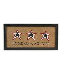 Take a look at this Home of a Soldier Burlap Wall Art by K Interiors on #zulily today!