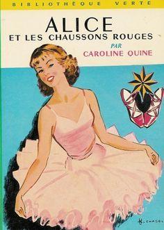 Alice et les chaussons rouges : Collection : Bibliothèque verte cartonnée & illustrée de Caroline Quine