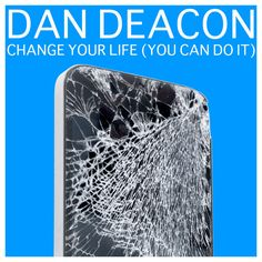 """Listen to """"Change Your Life (You Can Do It)"""" by Dan Deacon #LetsLoop #Music #NewMusic"""