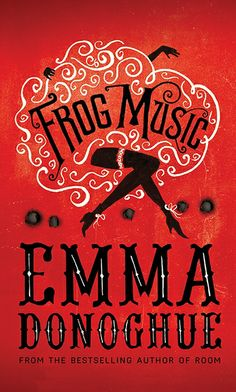 Frog Music by Emma Donoghue is #8 on The Globe and Mail's Bestseller List (Hardcover Fiction) and #4 on The Globe and Mail's Bestseller List (Canadian Fiction) for the week of April 5th!