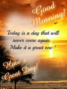 Today is a day that will never come again. day good morning good morning sayings good morning wishes good morning greetings good morning picture quotes Good Morning Thursday Images, Good Morning Happy, Good Morning Picture, Good Morning Greetings, Good Morning Wishes, Morning Blessings, Happy Thursday, Saturday Greetings, Morning Post