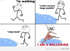EVERY. TIME. I am one darn good ballerina.