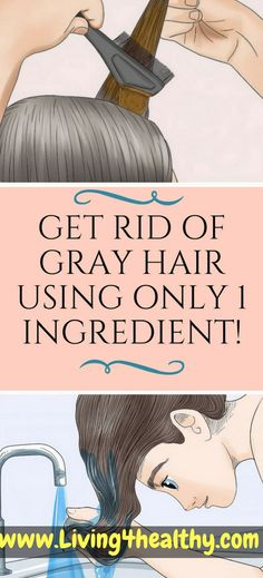 Get Rid Of Gray Hair Using Only 1 Ingredient!!! - Living For Healthy Life Style