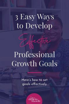 3 Easy Ways to Develop Effective Professional Growth #Goals // Victoria Danielle