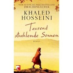 Buy Tausend strahlende Sonnen by Khaled Hosseini and Read this Book on Kobo's Free Apps. Discover Kobo's Vast Collection of Ebooks and Audiobooks Today - Over 4 Million Titles! Film Books, Book Club Books, Fiction Books, Used Books, Books To Read, My Books, Khaled Hosseini, Reading Projects, Book Logo