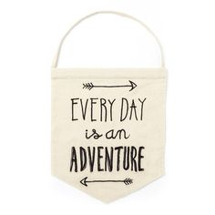EVERY DAY IS AN ADVENTURE fabric slogan embroidered flag banner wall hanging from LA LA LAND