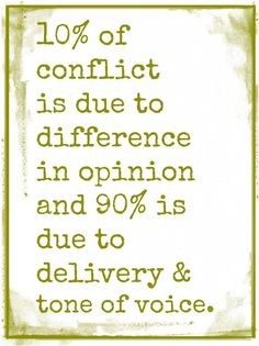 """""""20% of conflict is due to difference in opinion and 90% is due to delivery and tone of voice"""" #thinkbeforeyouspeak"""