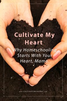 Cultivate My Heart is a blog about homeschooling, because to educate our children we have to start with our own hearts first if we want to reach theirs. via @kaycultivatemyheart