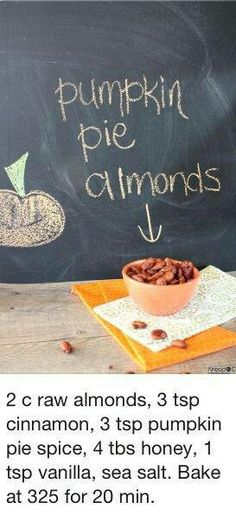 2 cups raw almonds 3 tsp cinnamon 3 tsp pumpkin pie spice 4 tbs honey 1 tsp vanilla 1 tsp sea salt Bake at 325 for 20 min Pumpkin Recipes, Fall Recipes, Holiday Recipes, Snack Recipes, Raw Almonds, Roasted Almonds, Spiced Almonds, Spiced Nuts, Cinnamon Almonds
