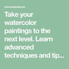 Take your watercolor paintings to the next level. Learn advanced techniques and tips from top watercolor artists as you follow their step-by-step demonstrations.